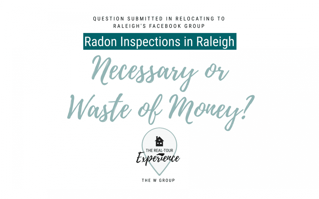 Radon Inspections in Raleigh: Necessary or Waste of Money?